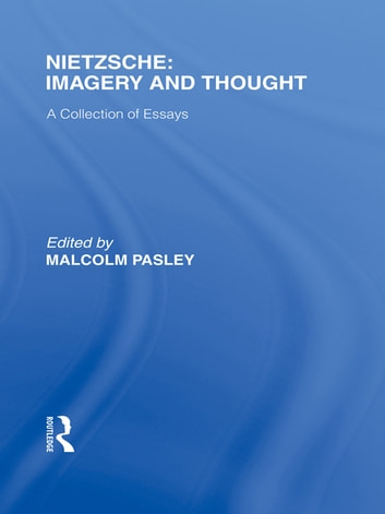 Nietzsche: Imagery and Thought - A Collection of Essays ebook by