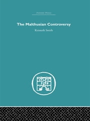 The Malthusian Controversy ebook by Kenneth Smith