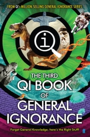 QI: The Third Book of General Ignorance ebook by John Lloyd,John Mitchinson,James Harkin,Andrew Hunter Murray