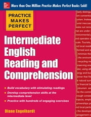 Practice Makes Perfect Intermediate ESL Reading and Comprehension (EBOOK) ebook by Diane Engelhardt