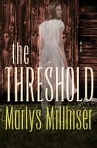 The Threshold ebook by Marlys Millhiser