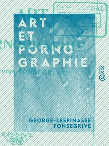 Art et Pornographie ebook by George-Lespinasse Fonsegrive
