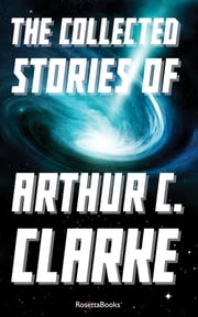 The Collected Stories of Arthur C. Clarke ebook by Arthur C. Clarke
