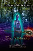 The Narkurru - The Daughter of Ares Chronicles ebook by Shannon McRoberts