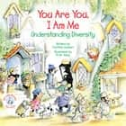 You Are You, I Am Me - Understanding Diversity ebook by Cynthia Geisen, R. W. Alley