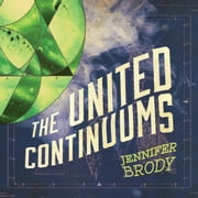 The United Continuums audiobook by Jennifer Brody