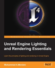 Unreal Engine Lighting and Rendering Essentials ebook by Muhammad A.Moniem