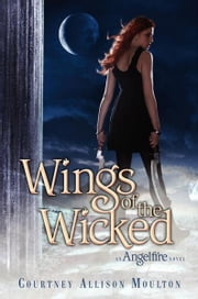 Wings of the Wicked ebook by Courtney Allison Moulton