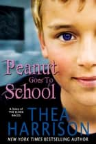 Peanut Goes to School ebook by Thea Harrison