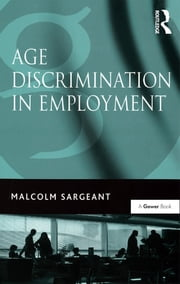 Age Discrimination in Employment ebook by Malcolm Sargeant