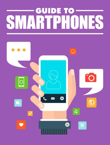 Guide to Smartphones ebook by Anonymous