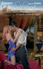 O LEGADO OCULTO DO XEQUE ebook by Maisey Yates