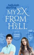My Ex From Hell (The Blooming Goddess Trilogy Book One) ebook by Tellulah Darling