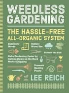 Weedless Gardening ebook by Lee Reich