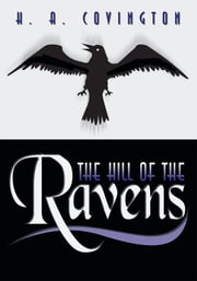 The Hill of the Ravens ebook by H. A. Covington