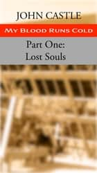 My Blood Runs Cold: Part One: Lost Souls ebook by