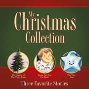 My Christmas Collection - Three Favorite Stories ebook by Harold Myra,Art Ginolfi