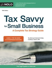 Tax Savvy for Small Business - A Complete Tax Strategy Guide ebook by Frederick W. Daily, Attorney,Jeffrey A Quinn, CPA