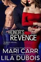 Honor's Revenge ebook by Mari Carr, Lila Dubois