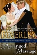 An Arranged Marriage (The Company of Rogues Series, Book 1) - Regency Romance eBook by Jo Beverley