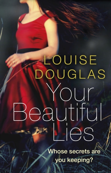 Your Beautiful Lies ebook by Louise Douglas