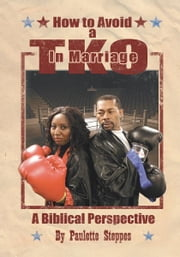 HOW TO AVOID A TKO IN MARRIAGE ebook by Paulette Steppes