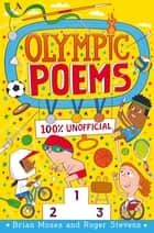 Olympic Poems - 100% Unofficial! ebook by Brian Moses, Roger Stevens