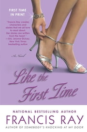 Like the First Time ebook by Francis Ray