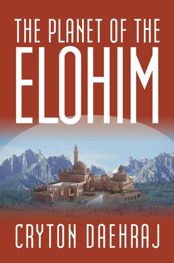 The Planet of the Elohim ebook by Cryton Daehraj