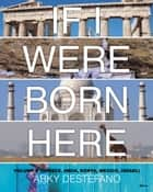 If I Were Born Here Volume II (Greece, India, Kenya, Mexico, Israel) ebook by Arky Destefano