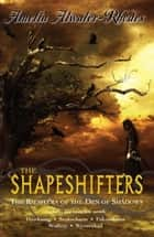 The Shapeshifters - The Kiesha'ra of the Den of Shadows ebook by Amelia Atwater-Rhodes