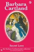 87 Secret Love ebook by Barbara Cartland