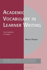 Academic Vocabulary in Learner Writing - From Extraction to Analysis ebook by Magali Paquot