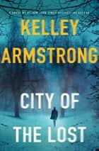 City of the Lost ebook by Kelley Armstrong