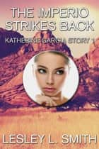 The Imperio Strikes Back ebook by Lesley L. Smith