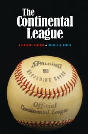 The Continental League - A Personal History ebook by Russell D. Buhite