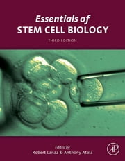 Essentials of Stem Cell Biology ebook by Robert Lanza,Anthony Atala