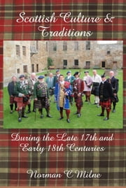 Scottish Culture and Traditions ebook by Milne, Norman C