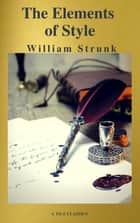 The Elements of Style ( Fourth Edition ) ( A to Z Classics) ebook by William Strunk