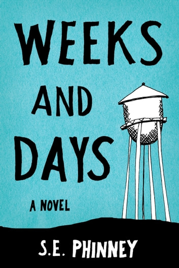 Weeks and Days ebook by S. E. Phinney