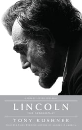 Lincoln - The Screenplay ebook by Tony Kushner
