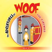 The Adventures of Woof - The Fireman ebook by Waka