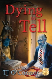 Dying to Tell ebook by TJ O'Connor