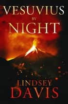 Vesuvius by Night ebook by Lindsey Davis