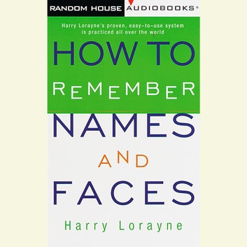How to Remember Names and Faces audiobook by Harry Lorayne