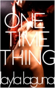 One Time Thing - The Trap ebook by Layla Laguna
