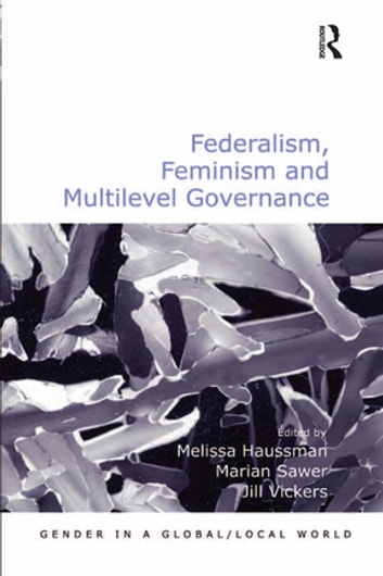 Federalism, Feminism and Multilevel Governance ebook by Marian Sawer