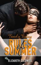 Tamed in Tuscany - Rules of Summer ebook by Elizabeth Coldwell