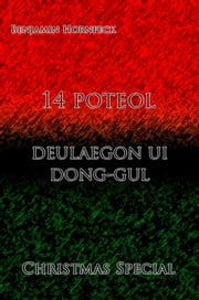 14 poteol – deulaegon ui dong-gul Christmas Special ebook by Benjamin Hornfeck