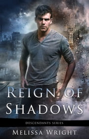 Reign of Shadows ebook by Melissa Wright